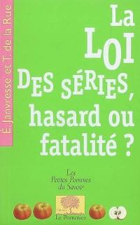 La loi des séries, hasard ou fatalité ?