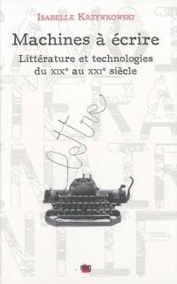 Machines à écrire : Littérature et technologies du XIXe au XXIe siècle