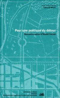 Pour une poétique du détour : Rencontre autour d'André Corboz