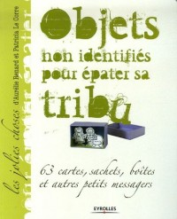 Objets non identifiés pour épater sa tribu : 63 cartes, sachets, boîtes et autres petits messagers