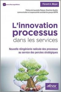 L'innovation processus dans les services : Nouvelle réingénierie radicale des processus au service des percées stratégiques