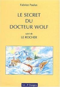 Le secret du Docteur Wolf suivi de Le rocher