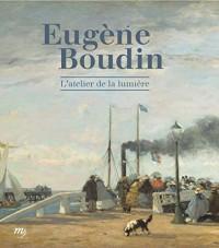 Eugène Boudin : L'atelier de lumière