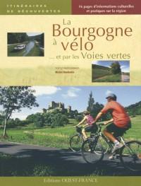 La Bourgogne  à vélo : Et par les Voies vertes