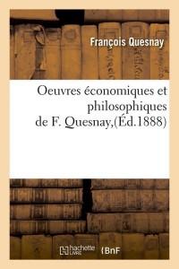 Oeuvres Eco et Philo de F  Quesnay  ed 1888