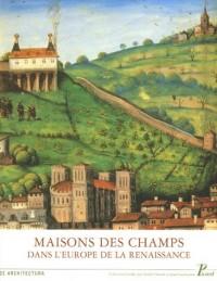 Maisons des champs dans l'Europe de la Renaissance