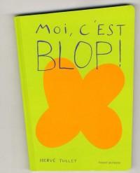 Moi, C'Est Blop !