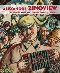 Alexandre Zinoview: Un artiste russe sur le front français (1914-1918)
