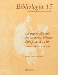 Les papiers filigranés des manuscrits hébreux datés jusqu'à 1450, vol. : 1