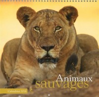 ANIMAUX SAUVAGE CALEND 2016