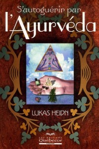 S'auto-guérir par l'Ayurvéda