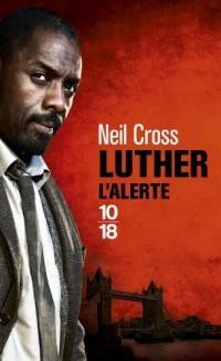 Luther: l'alerte