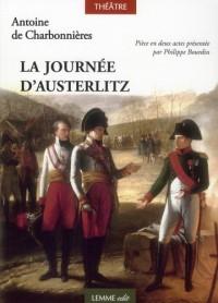 La Journee d'Austerlitz - Ou la Bataille des Trois Empereurs