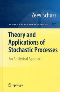 Theory and applications of Stochastic Processes : An Analytical Approach