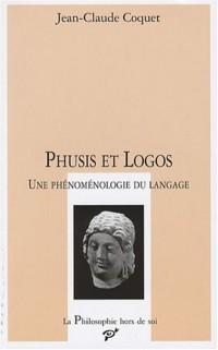 Phusis et logos : Une phénoménologie du langage