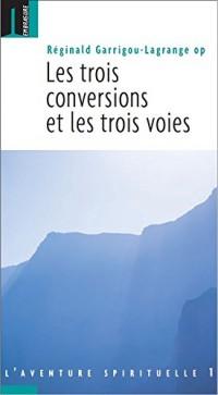 Trois conversions  et les trois voies (Les)