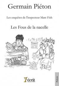 Les enquêtes de l'inspecteur Marc Fish : Les fous de la nacelle
