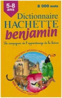 Dictionnaire Hachette benjamin : CP-CE 5-8 ans