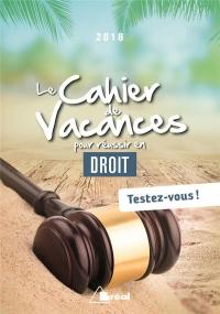 Le cahier de vacances pour réussir sa 1re année de droit : Testez-vous !