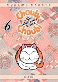 Choubi-Choubi, Mon chat pour la vie 06