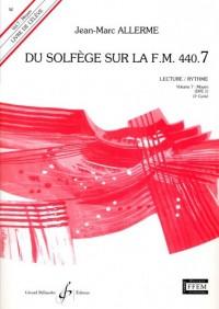 Du Solfege Sur la F.M. 440.7 - Lecture/Rythme - Eleve - Livre Seul