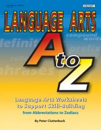 Language Arts A to Z: Worksheets to Support Skill Building, Grades 4-8