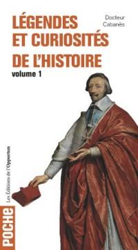 Legendes et Curiosites de l'Histoire Vol 1
