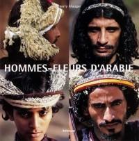 Hommes-fleurs d'Arabie