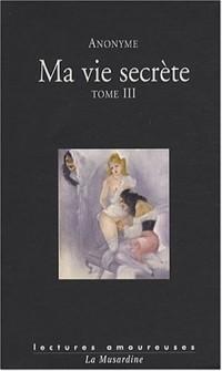 Ma vie secrète, Tome 3