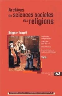 Archives de sciences sociales des religions, N° 163, Juillet-septembre 2013 : Soigner l'esprit