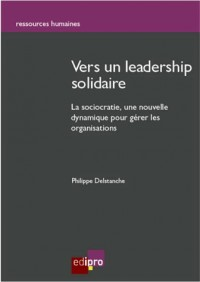 Sociocratie : Evolution Naturelle Vers un Leadership du 21eme Siecle (la)
