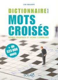 Dictionnaire mots croisés : Noms propres et noms communs