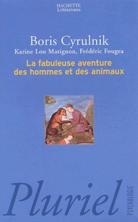 La fabuleuse aventure des hommes et animaux