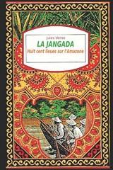 LA JANGADA Huit cent lieues sur l'Amazone