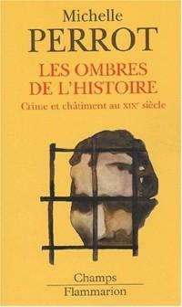 Les ombres de l'histoire. Crime et châtiment au XIXème siècle