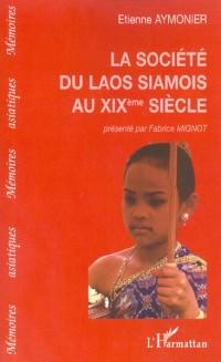 La société du Laos siamois au xixème siècle