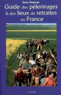 Guide des pélerinages & des lieux de retraites en France