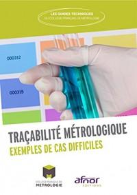 Traçabilité métrologique: Exemples de cas difficiles