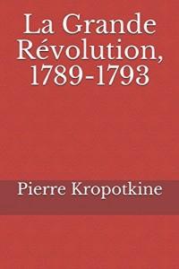 La Grande Révolution, 1789-1793