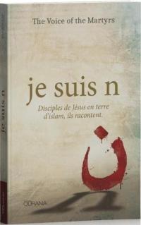 je suis n : Disciples de Jésus en terre d'Islam, ils racontent