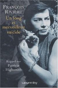 un long et merveilleux suicide