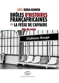 Droles d'Histoires Francafricaines