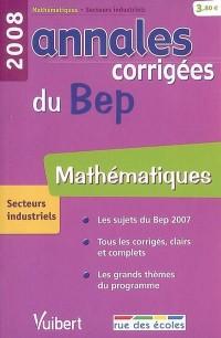 Mathématiques secteurs industriels : Annales corrigées du BEP