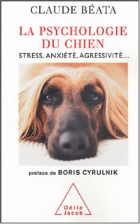 La Psychologie du chien : Stress, anxiété, agressivité...