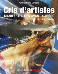 Cris d'artistes : manifestes des avant-gardes / 19e-20e-21e siècles