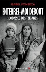 Enterrez-moi debout ! : L'odyssée des Tziganes