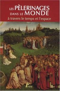 Les pèlerinages dans le monde : A travers le temps et l'espace