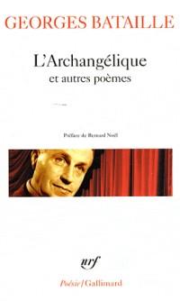 L'archangélique et autres poèmes