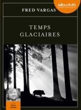 Temps glaciaires: Livre audio [Livre audio]