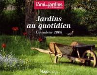 Jardins au quotidien : Calendrier 2008